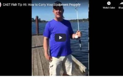 C.A.S.T. Fish Tip #6: How to Carry Your Equipment Properly