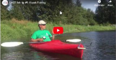 C.A.S.T. Fish Tip #9: Kayak Fishing
